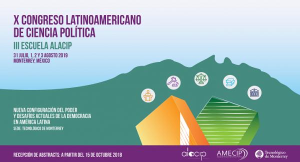 X Congreso Latinoamericano de Ciencia Política - ALACIP 2019